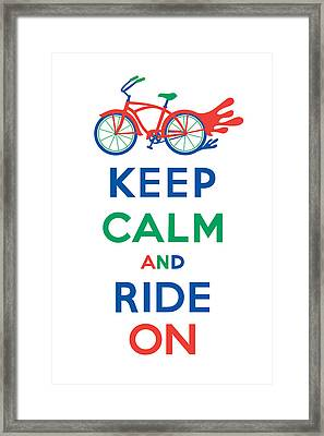 Keep Calm And Ride On Cruiser Framed Print by Andi Bird
