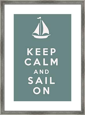 Keep Calm And Sail On Framed Print