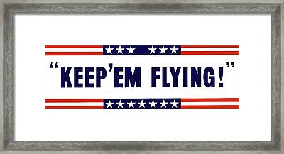 Keep 'em Flying Framed Print by War Is Hell Store