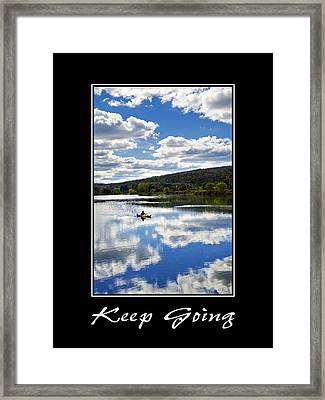 Keep Going Inspirational Poster Framed Print