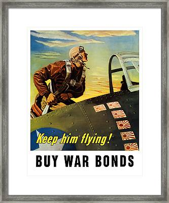 Keep Him Flying - Buy War Bonds  Framed Print by War Is Hell Store