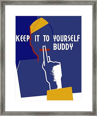 Keep It To Yourself Buddy Framed Print by War Is Hell Store