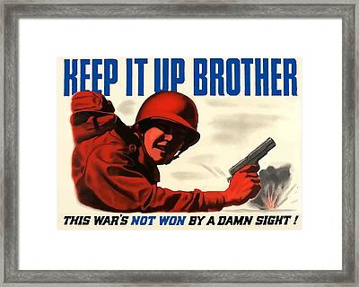 Keep It Up Brother Framed Print by War Is Hell Store