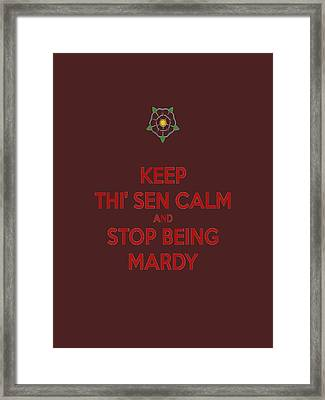 Keep Thi Sen Calm And Stop Being Mardy Framed Print by Tracey Harrington-Simpson