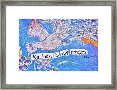 Kindness Is My Religion Framed Print by Lanita Williams