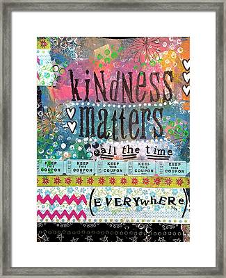 Kindness Matters All Of The Time Framed Print