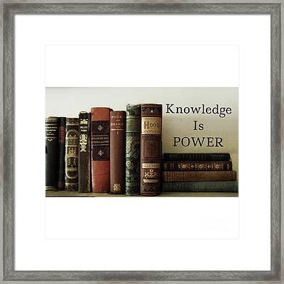 Knowledge Is Power Framed Print by Patricia E Sundik