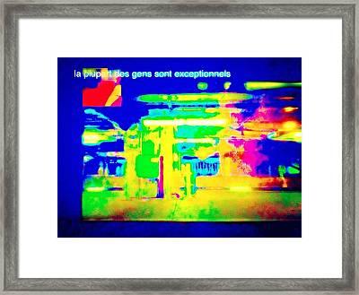 La Plupart Des Gens Sont Exceptionnels Most People Are Exceptional Framed Print