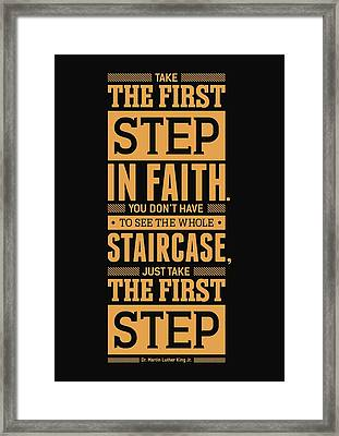 Lab No. 4 Take The First Step Martin Luther King Jr. Motivational Quote Framed Print by Lab No 4 The Quotography Department