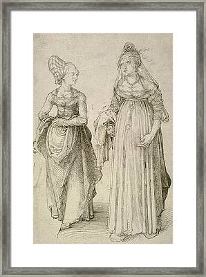 Lady In Venetian Dress Contrasted With A Nuremberg Hausfrau Framed Print by Albrecht Durer