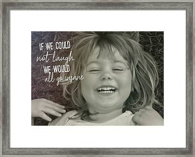 Laugh Quote Framed Print by JAMART Photography