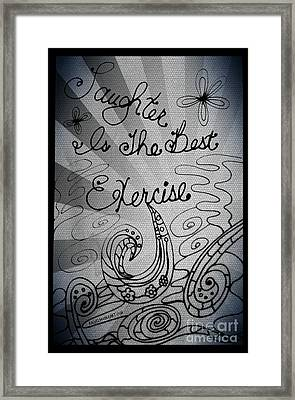 Laughter Is The Best Exercise Framed Print