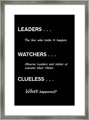 Leaders, Watchers, And Clueless . . . Framed Print