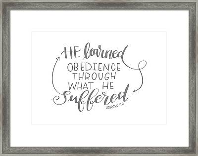 Learn From Suffering Framed Print
