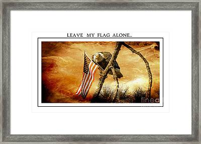 Leave My Flag Alone Framed Print