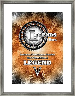 Legends Aren't Born Framed Print