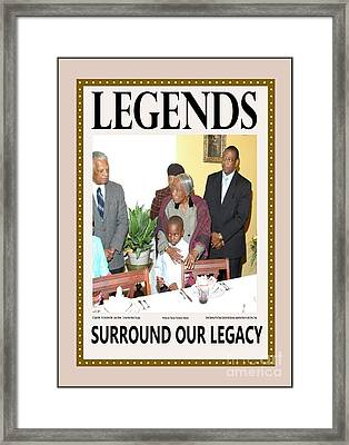 Legends Surrounding Our Legacy Framed Print by The Sankoffer