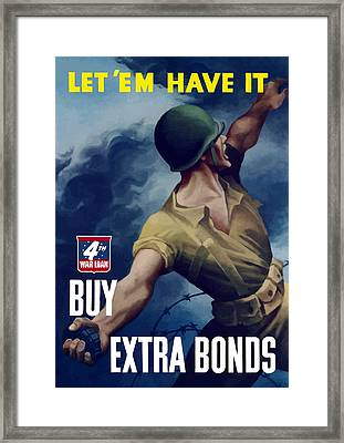 Let Em Have It - Buy Extra Bonds Framed Print by War Is Hell Store