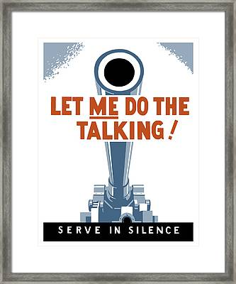 Let Me Do The Talking Framed Print
