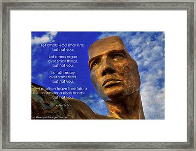Let Others Lead Small Lives Framed Print