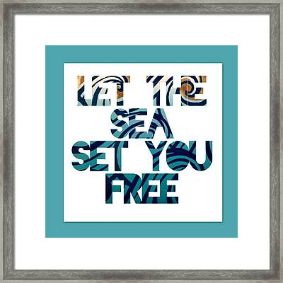Let The Sea Set You Free Framed Print