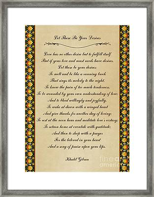 Let These Be Your Desires By Khalil Gibran Framed Print
