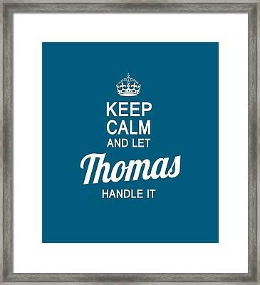 Let Thomas Handle It Framed Print by Sophia
