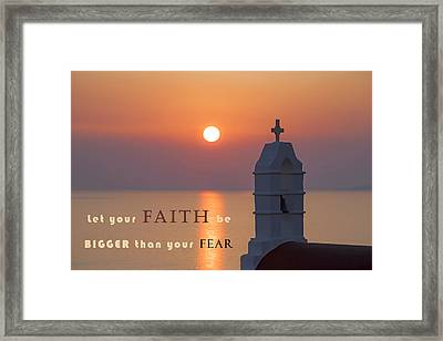 Let Your Faith Be Bigger Than Your Fear Framed Print by Joana Kruse