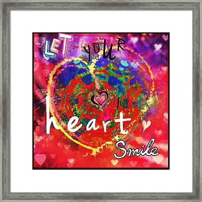 Let Your Heart Smile Framed Print