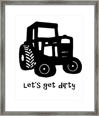 Let's Get Dirty 2 Framed Print