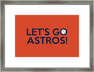 Let's Go Astros Framed Print