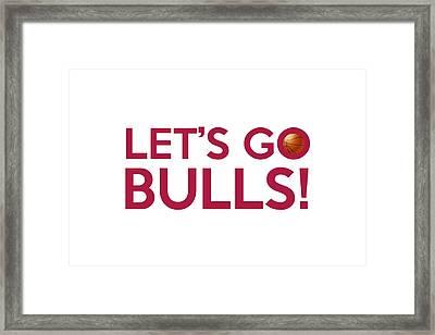 Let's Go Bulls Framed Print