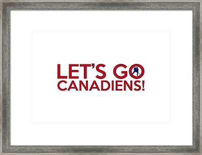 Let's Go Canadiens Framed Print by Florian Rodarte