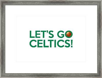 Let's Go Celtics Framed Print by Florian Rodarte