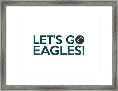Let's Go Eagles Framed Print