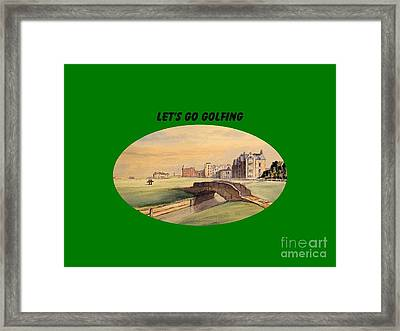 Let's Go Golfing - St Andrews Golf Course Framed Print by Bill Holkham