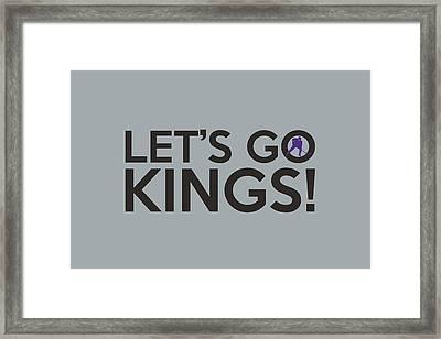 Let's Go Kings Framed Print