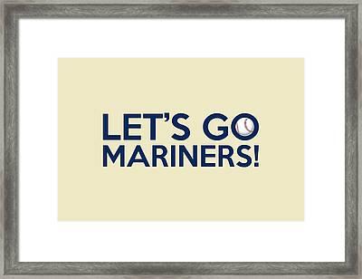 Let's Go Mariners Framed Print