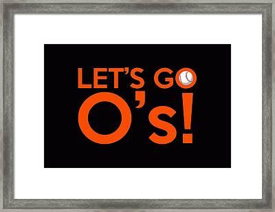 Let's Go O's Framed Print by Florian Rodarte