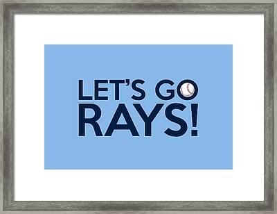 Let's Go Rays Framed Print