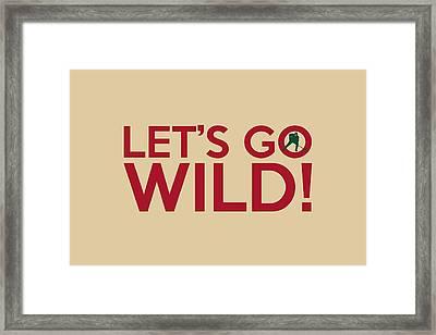 Let's Go Wild Framed Print