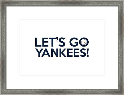 Let's Go Yankees Framed Print