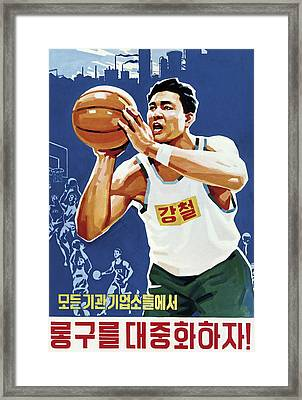 Let's Popularize Basketball In North Korea Framed Print by Daniel Hagerman