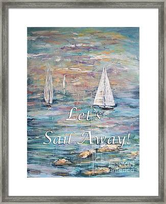 Let's Sail Away Framed Print