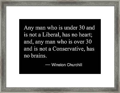 Liberal Vs Conservative - Winston Churchill Quote Framed Print by Daniel Hagerman