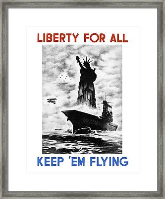 Liberty For All -- Keep 'em Flying  Framed Print by War Is Hell Store