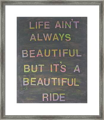 Life Ain't Always Beautiful Framed Print