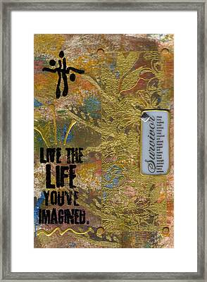 Life As You Imagined It Framed Print by Angela L Walker