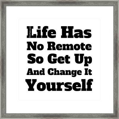 Life Has No Remote Framed Print