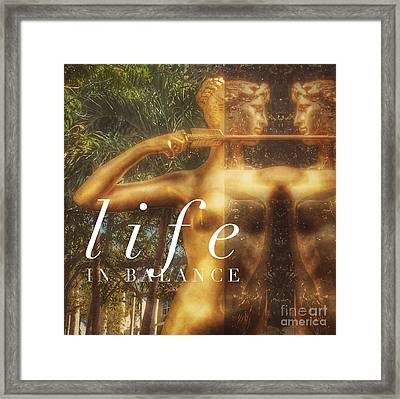 Life In Balance Framed Print by Lisa Renee Ludlum